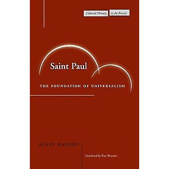 Saint Paul - The Foundation of Universalism by Alain Badiou - Ray Bras