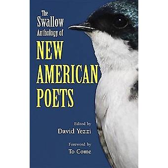 The Swallow Anthology of New American Poets by David Yezzi - J. D. Mc
