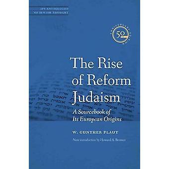 La montée du judaïsme réformé - un Sourcebook de ses origines européennes par W
