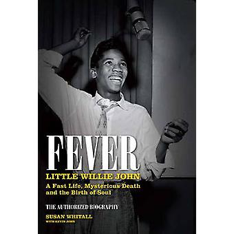 Fever - Little Willie John's Fast Life - Strange Death - and the Birth
