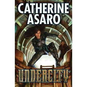 Undercity by Catherine Asaro - 9781476736921 Book