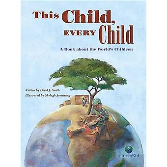 This Child - Every Child - A Book about the World's Children by David
