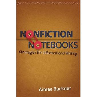 Nonfiction Notebooks - Strategies for Informational Writing by Aimee B