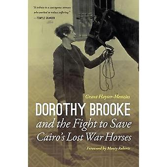 Dorothy Brooke en de Fight to Save Cairo de paarden van de verloren oorlog van Grant