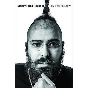 Money - Pizza - Respect by Josh Ostrovsky - 9781784880187 Book