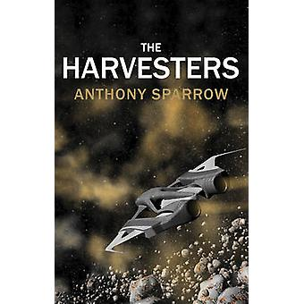 The Harvesters by Anthony Sparrow - 9781784621742 Book