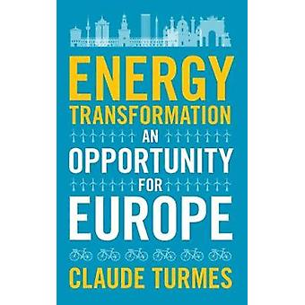 Energy Transformation - An Opportunity for Europe by Claude Turmes - 9