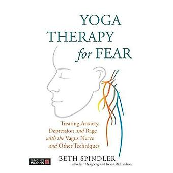 Yoga Therapy for Fear - Treating Anxiety - Depression and Rage with th