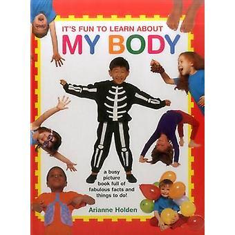 Es macht Spaß zu lernen über meinen Körper - eine geschäftige Bilderbuch voller fabelhaft