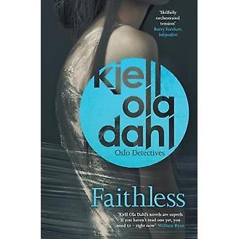 Faithless by Kjell Ola Dahl - 9781910633274 Book