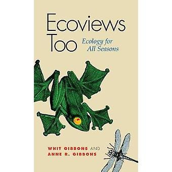 Ecoviews Too - Ecology for All Seasons by J. Whitfield Gibbons - Anne