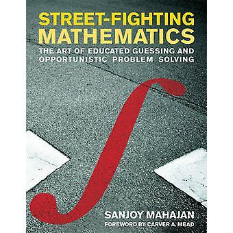 Street-Fighting matematikk - kunsten å utdannet gjette og Opportu