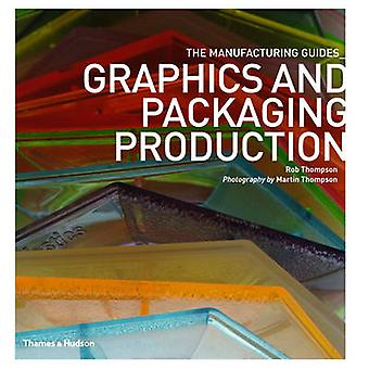 Graphics and Packaging Production by Rob Thompson - Martin Thompson -