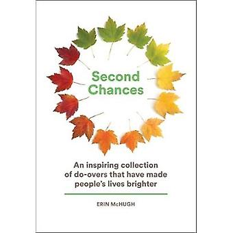 Second Chances - An Inspiring Collection of Do-Overs That Have Made Pe