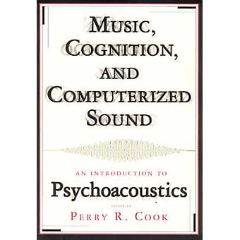 Music - Cognition and Computerized Sound - An Introduction to Psychoac