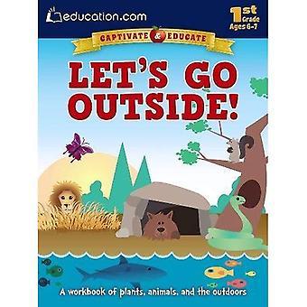 Let's Go Outside!: eine Arbeitsmappe von Pflanzen, Tieren und der Natur
