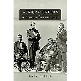 African Creeks: Estelvste and the Creek Nation (Race and Culture in the American West)