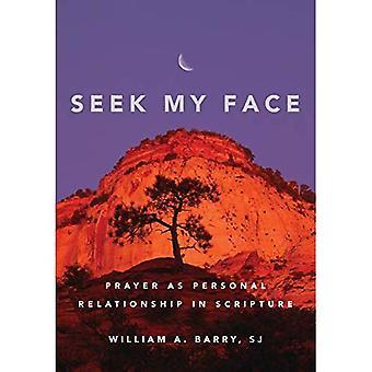 Seek My Face: Prayer as Personal Relationship in Scripture