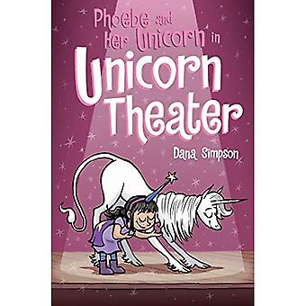 Phoebe and Her Unicorn in Unicorn Theater: Phoebe and� Her Unicorn Series Book 8� (Phoebe and Her Unicorn)