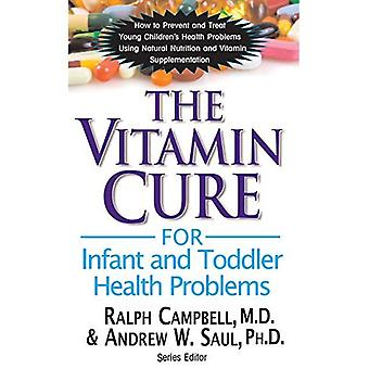 The Vitamin Cure for Infant and Toddler Health Problems