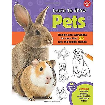 Learn to Draw Pets: Step-by-step instructions for more than 25 cute and cuddly animals - 64 pages of drawing fun...