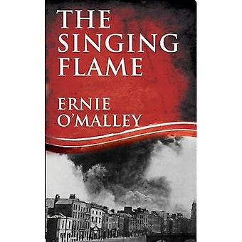 The Singing Flame (The Ernie O'Malley Trilogy)