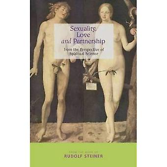 Sexuality, Love and Partnership: From the Perspective of Spiritual Science