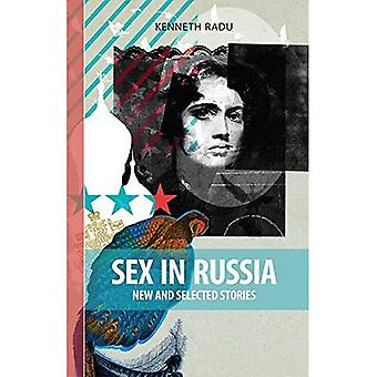Sex in Russia: New and Selected Stories: 1