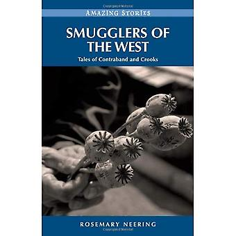 Smugglers of the West: Tales of Contraband & Crooks (Amazing Stories (Heritage House))