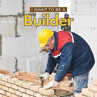 Je veux être un constructeur: 2018 (I Want to Be)