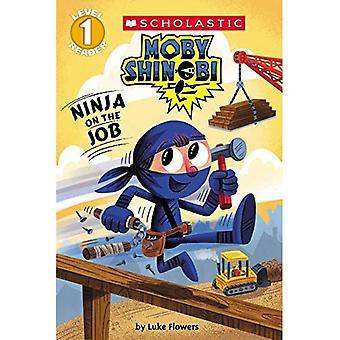 Ninja auf dem Arbeitsmarkt (Moby Shinobi: Scholastic Reader, Ebene 1) (Scholastic Reader: Stufe 1)