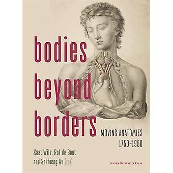 Bodies Beyond Borders: Moving Anatomies, 1750-1950