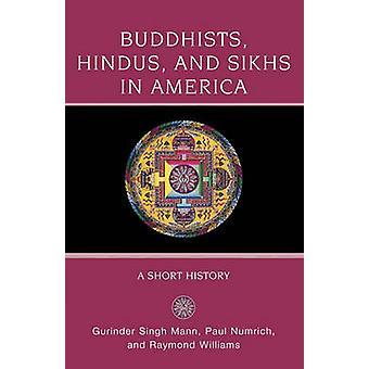 Buddhisten, Hindus und Sikhs in Amerika eine kurze Geschichte von Mann & Gurinder Singh