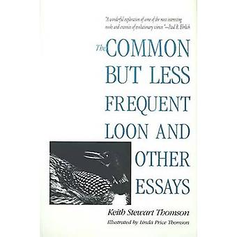 Het gemeenschappelijk maar minder Frequent Loon and Other Essays door Thomson & Keith Stewart