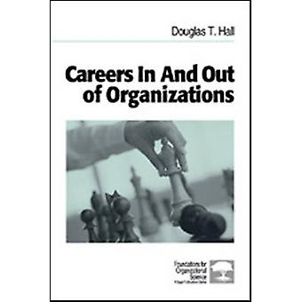 Careers in and Out of Organizations by Hall & Douglas T.