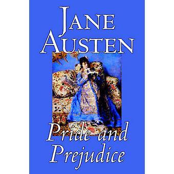 Pride and Prejudice by Jane Austen Fiction Classics by Austen & Jane