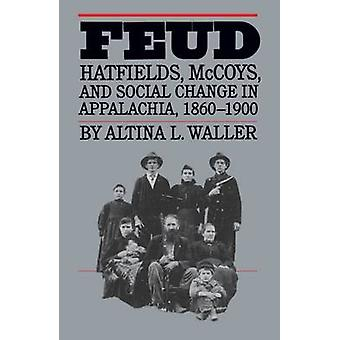 Feud Hatfields McCoys and Social Change in Appalachia 18601900 by Waller & Altina L.