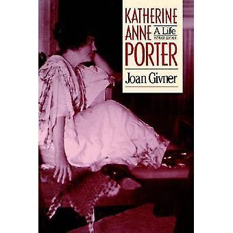 Katherine Anne Porter A Life by Givner & Joan