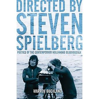 Directed by Steven Spielberg Poetics of the Contemporary Hollywood Blockbuster by Buckland & Warren