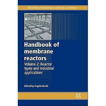 Handbok för membran reaktorer reaktortyper och industriella tillämpningar av Basile & Angelo