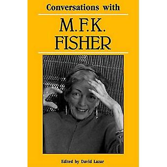 Conversations with M. F. K. Fisher by Fisher & M. F. K.