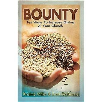 Bounty Ten Ways to Increase Giving at Your Church by Miller & Kristine