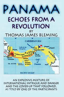 PanamaEchoes From A Revolution by Bleming & Thomas & James
