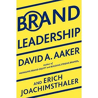 Brand Leadership Building Assets in an Information Economy by Aaker & David A.