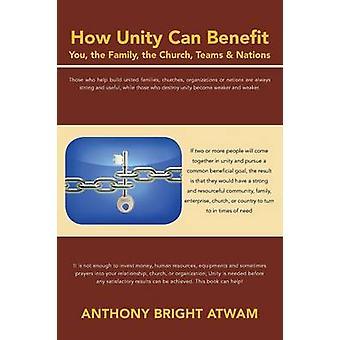 Miten Unity voi hyödyttää sinua perhe kirkon joukkueet kansojen Atwam & Anthony Bright
