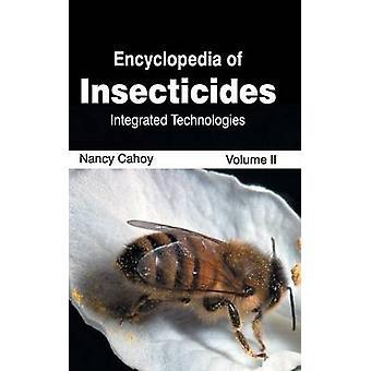Enciclopedia de insecticidas volumen II integrado tecnologías por Cahoy y Nancy