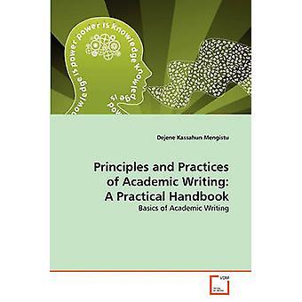 Beginselen en praktijken van academisch schrijven een praktische handleiding door Mengistu & Dejene Kassahun