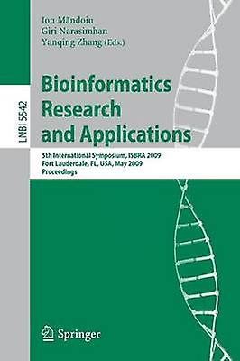 Bioinformatics Research and Applications  5th International Symposium ISBRA 2009 Fort Lauderdale FL USA May 1316 2009 Proceedings by Mandoiu & Ion