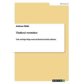 Thailand verstehen by Glckl & Andreas