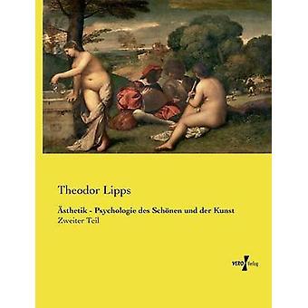 sthetik Psychologie des Schnen und der Kunst av Lipps & Theodor